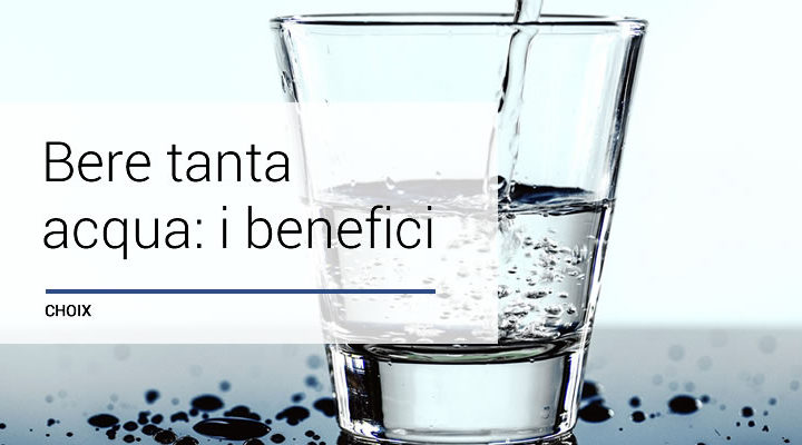 Bere tanta acqua: quali benefici per la pelle e per il corpo?