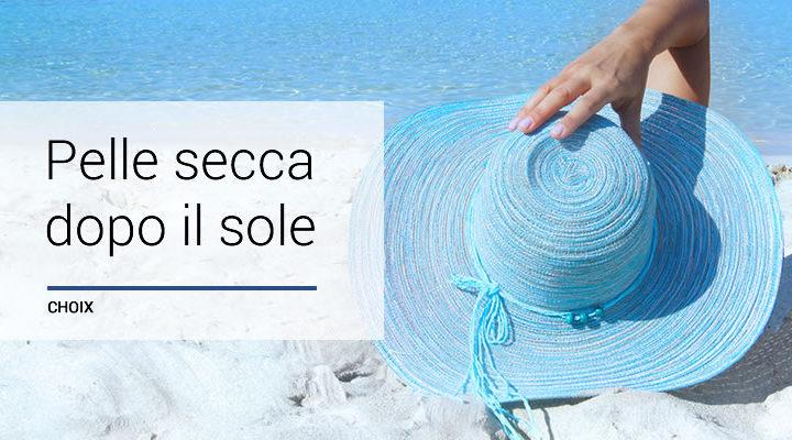Pelle secca dopo mare e sole: come correre ai ripari